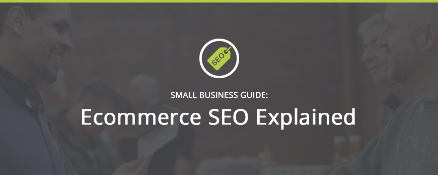 Ecommerce SEO Explained
