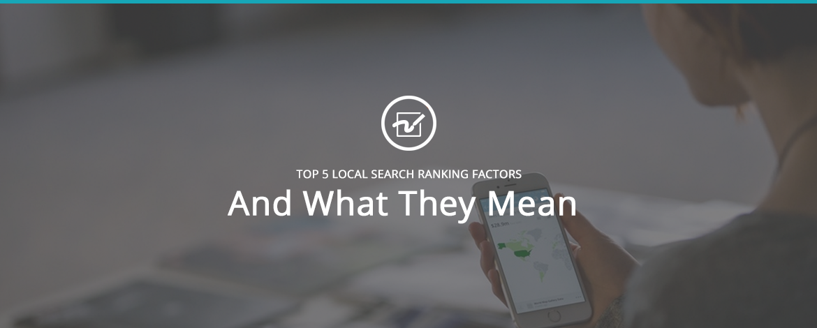 Top 5 Local Search Ranking Factors and What They Mean
