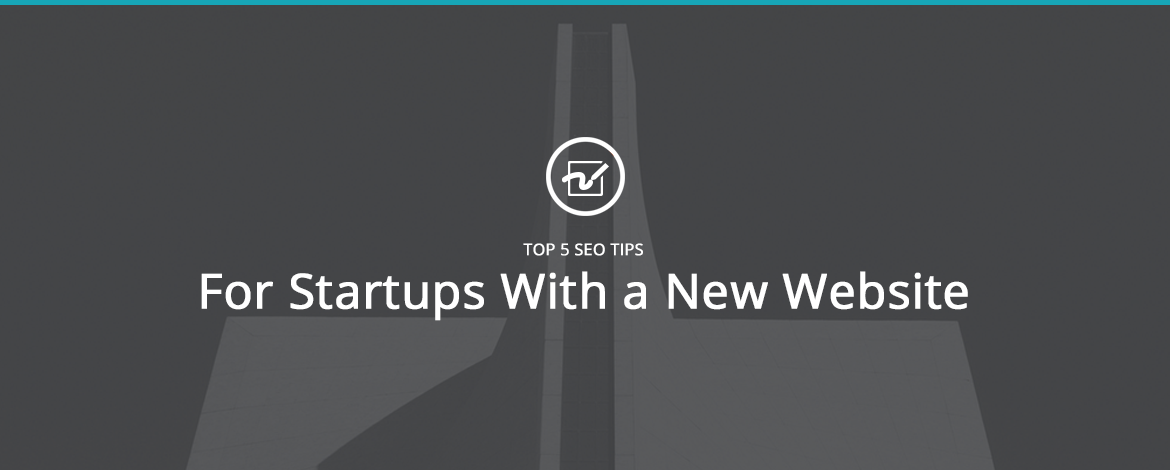 Top 5 SEO Tips for Startups With a New Website