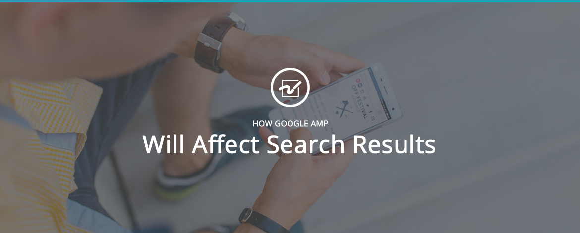 How Google AMP Will Affect Search Results