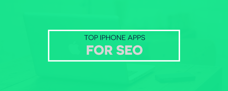 Top iPhone Apps For SEO