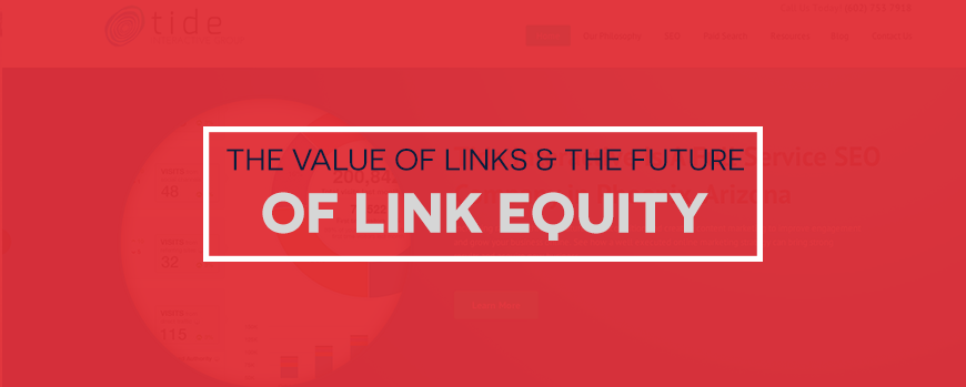 The Value Of Links & The Future Of Link Equity