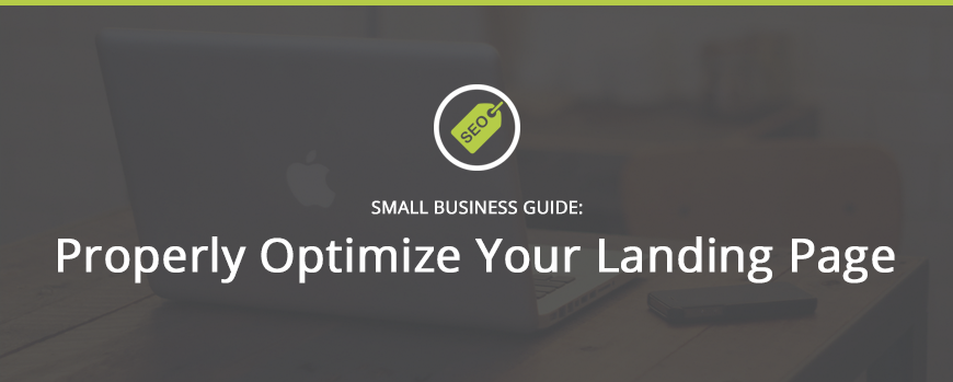How To Properly Optimize Your Landing Page