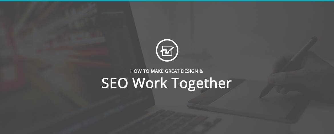 How to Make Great Design and SEO Work Together