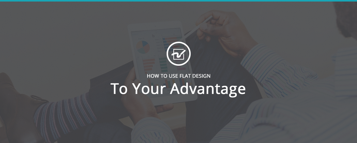 How To Use Flat Web Design to Your Advantage