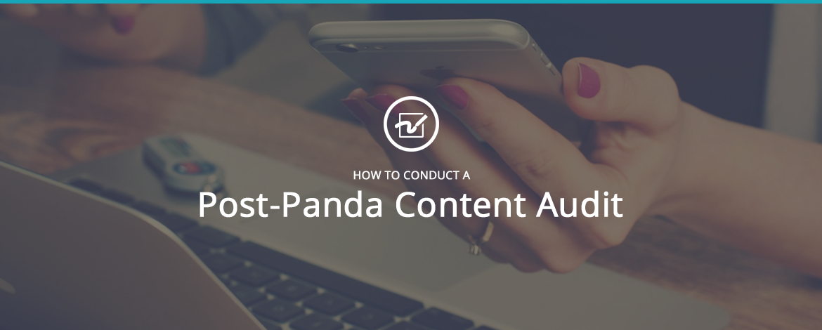 How to Conduct a Post-Panda Content Audit